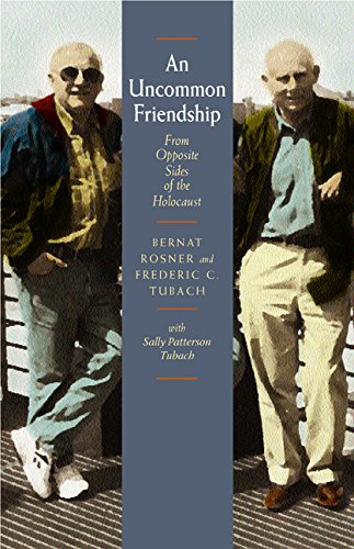 An Uncommon Friendship: From Opposite Sides of the Holocaust 9780520225312