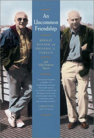An Uncommon Friendship: From Opposite Sides of the Holocaust 9780520236899