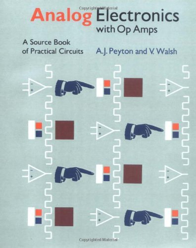 Analog Electronics with Op Amps: A Source Book of Practical Circuits 9780521336048