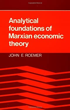 Analytical Foundations of Marxian Economic Theory 9780521347754