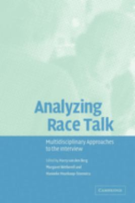 Analyzing Race Talk: Multidisciplinary Perspectives on the Research Interview 9780521528023