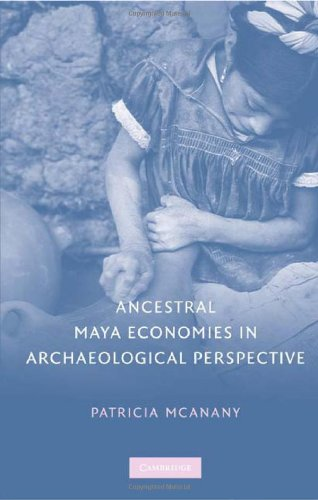 Ancestral Maya Economies in Archaeological Perspective 9780521895187