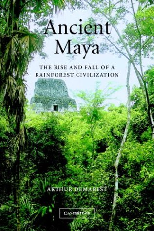Ancient Maya: The Rise and Fall of a Rainforest Civilization 9780521533904