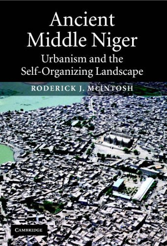 Ancient Middle Niger: Urbanism and the Self-Organizing Landscape 9780521012430