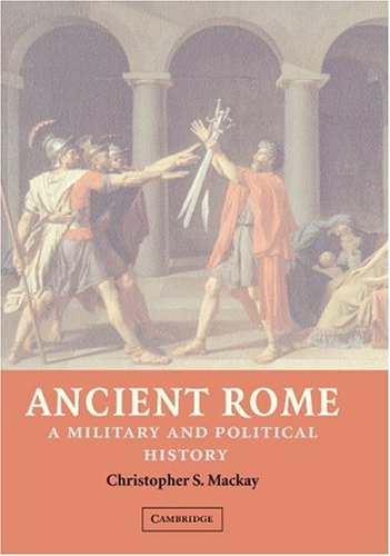 Ancient Rome: A Military and Political History 9780521809184