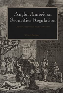 Anglo-American Securities Regulation: Cultural and Political Roots, 1690 1860 9780521622318