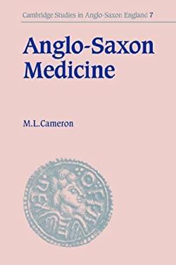Anglo-Saxon Medicine 9780521405218