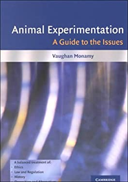 Animal Experimentation: A Guide to the Issues 9780521667869