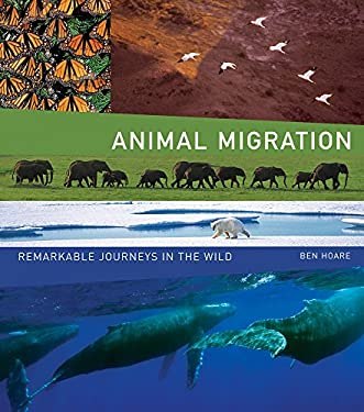 Animal Migration: Remarkable Journeys in the Wild 9780520258235