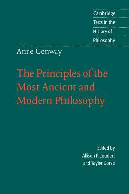 Anne Conway: The Principles of the Most Ancient and Modern Philosophy 9780521479042