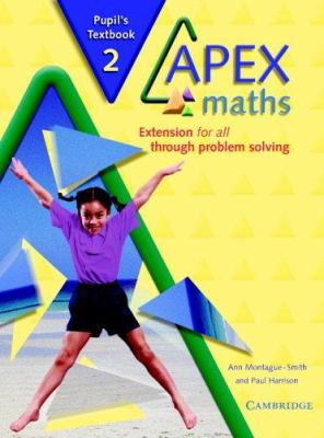 Apex Maths 2 Pupil's Textbook: Extension for All Through Problem Solving 9780521754880