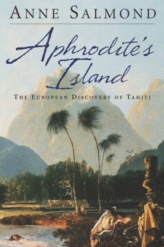 Aphrodite's Island: The European Discovery of Tahiti 9780520261143