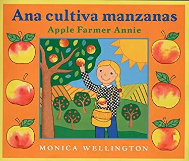 Apple Farmer Annie/ Anna Cultiva Manzanas 9780525472520