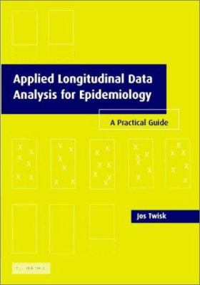 Applied Longitudinal Data Analysis for Epidemiology: A Practical Guide 9780521819763