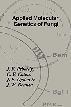 Applied Molecular Genetics of Fungi 9780521415712