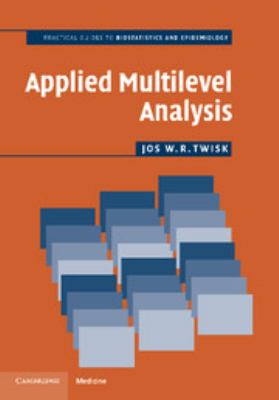 Applied Multilevel Analysis: A Practical Guide 9780521614986