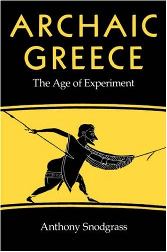 Archaic Greece: The Age of Experiment 9780520043732