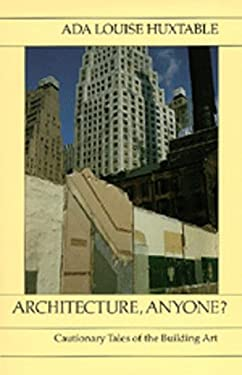 Architecture, Anyone? Cautionary Tales of the Building Art 9780520061958