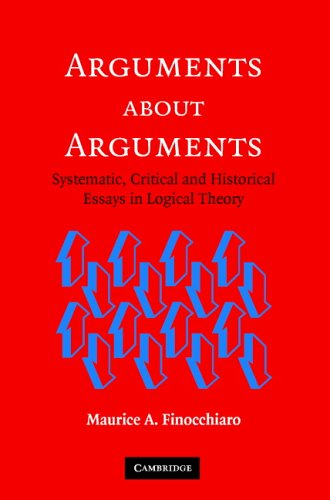Arguments about Arguments: Systematic, Critical, and Historical Essays in Logical Theory 9780521618533