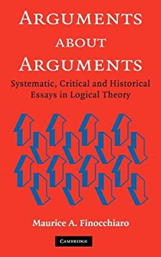 Arguments about Arguments: Systematic, Critical, and Historical Essays in Logical Theory 9780521853279