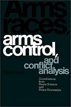 Arms Races, Arms Control, and Conflict Analysis: Contributions from Peace Science and Peace Economics 9780521368421