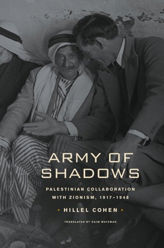 Army of Shadows: Palestinian Collaboration with Zionism, 1917-1948 9780520259898