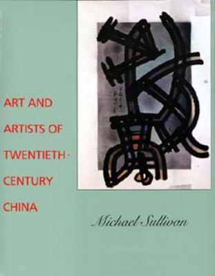 Art and Artists of Twentieth-Century China 9780520075566