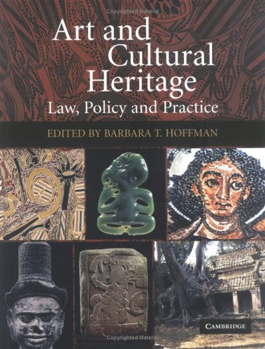 Art and Cultural Heritage: Law, Policy and Practice 9780521857642