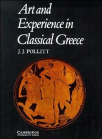 Art and Experience in Classical Greece 9780521096621
