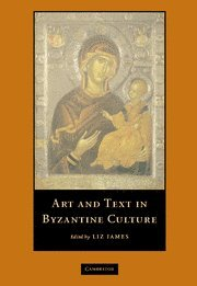 Art and Text in Byzantine Culture