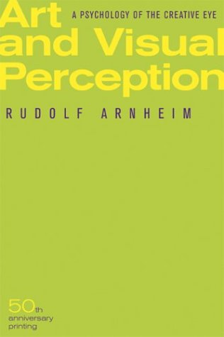 Art and Visual Perception: A Psychology of the Creative Eye 9780520243835