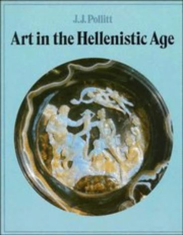 Art in the Hellenistic Age 9780521276726