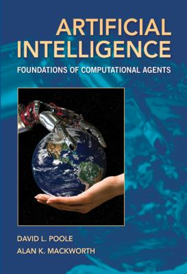 Artificial Intelligence: Foundations of Computational Agents 9780521519007