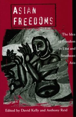 Asian Freedoms: The Idea of Freedom in East and Southeast Asia 9780521637572