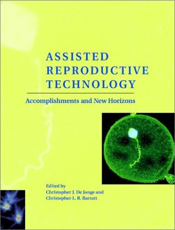 Assisted Reproductive Technology: Accomplishments and New Horizons 9780521801218
