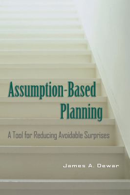 Assumption-Based Planning: A Tool for Reducing Avoidable Surprises 9780521001267