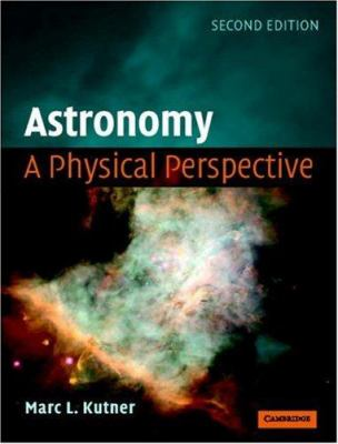 Astronomy: A Physical Perspective 9780521529273
