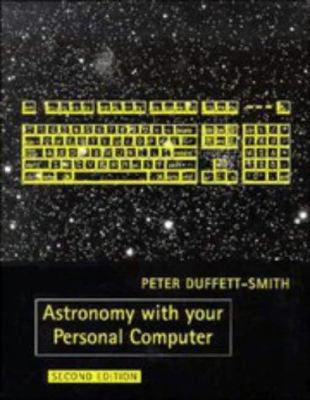 Astronomy with Your Personal Computer 9780521380935