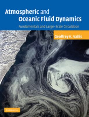 Atmospheric and Oceanic Fluid Dynamics: Fundamentals and Large-Scale Circulation 9780521849692