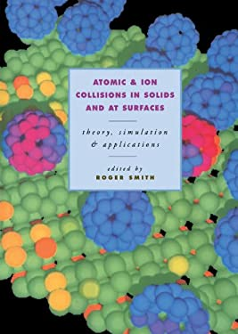 Atomic and Ion Collisions in Solids and at Surfaces 9780521440226