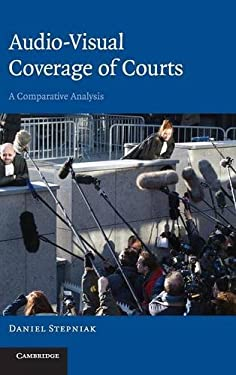 Audio-Visual Coverage of Courts: A Comparative Analysis 9780521875271