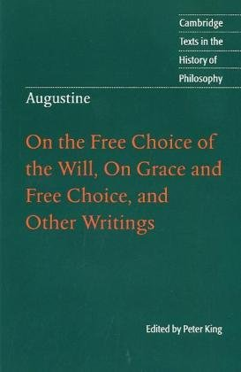 Augustine: On the Free Choice of the Will, on Grace and Free Choice, and Other Writings 9780521001298