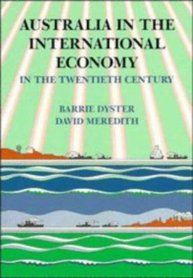 Australia in the International Economy: In the Twentieth Century 9780521334969