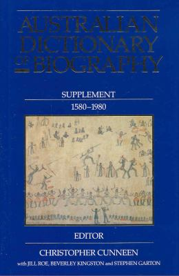 Australian Dictionary of Biography: Supplement 1580-1980 9780522852141