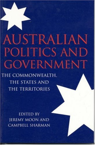 Australian Politics and Government: The Commonwealth, the States and the Territories 9780521532051