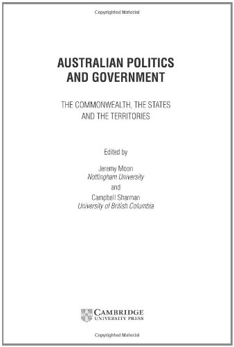 Australian Politics and Government: The Commonwealth, the States and the Territories 9780521825078