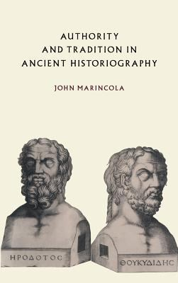 Authority and Tradition in Ancient Historiography 9780521480192