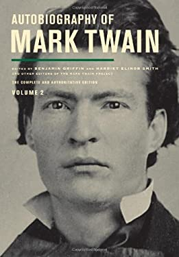 Autobiography of Mark Twain: The Complete and Authoritative Edition