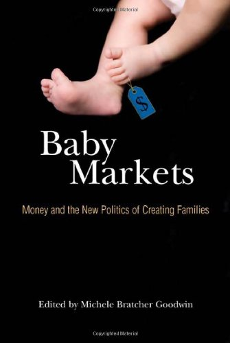 Baby Markets: Money and the New Politics of Creating Families 9780521513739