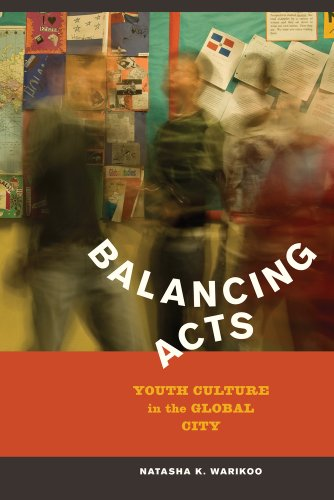 Balancing Acts: Youth Culture in the Global City 9780520262119